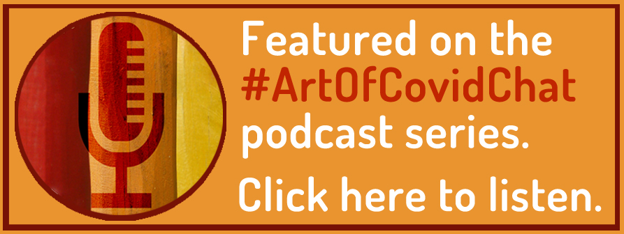 """Image reads """"Featured on #ArtOfCovidChat podcast series. Click here to listen."""""""