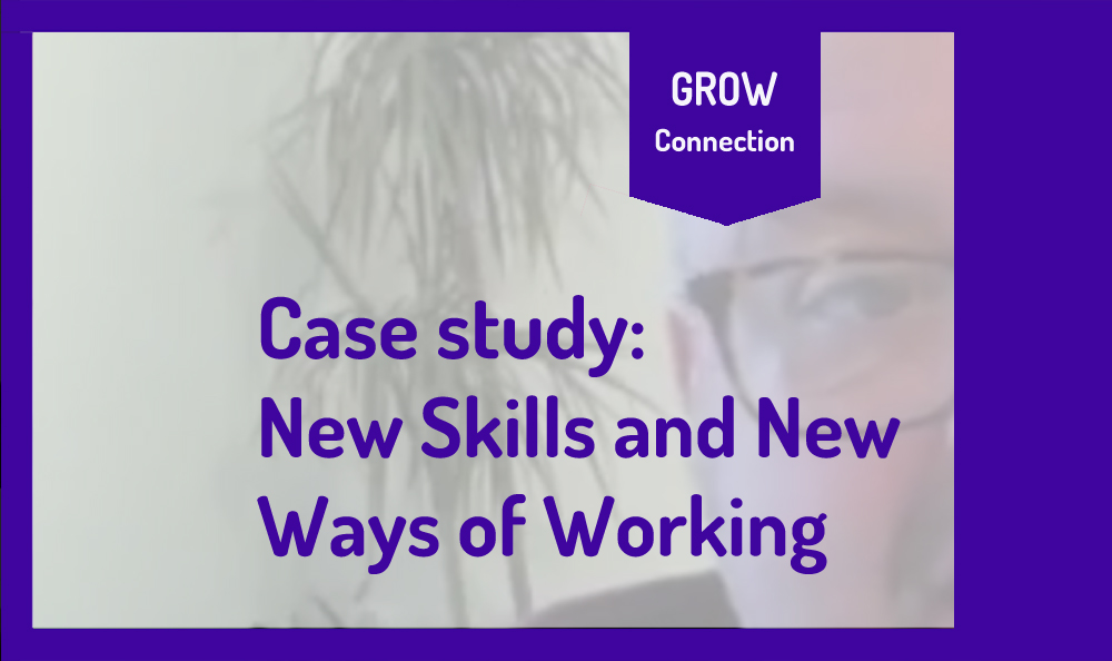 """Image reads """"Case Study: New Skills and New Ways of Working""""."""