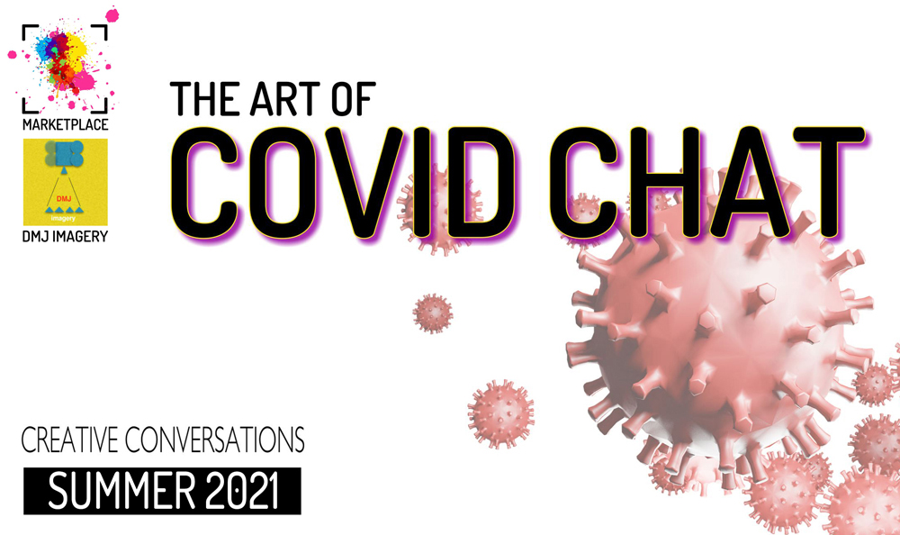 """Image reads """"The Art of Covid Chat - Creative Conversations - Summer 2021"""". Behind the text is the image of coronavirus cells on a white background."""